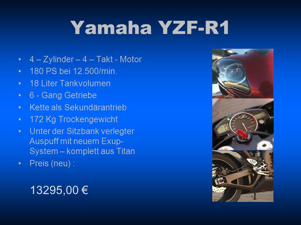 Yamaha YZF-R1 4 – Zylinder – 4 – Takt - Motor 180 PS bei 12.500/min.