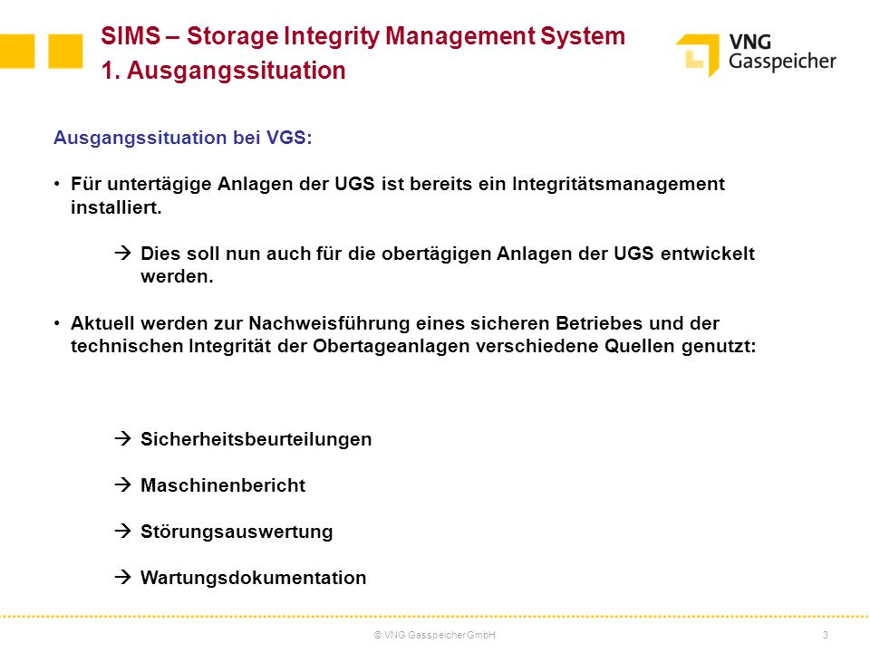 SIMS – Storage Integrity Management System 1. Ausgangssituation