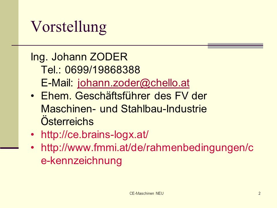 VorstellungIng. Johann ZODER Tel.: 0699/19868388 E-Mail: johann.zoder@chello.at.