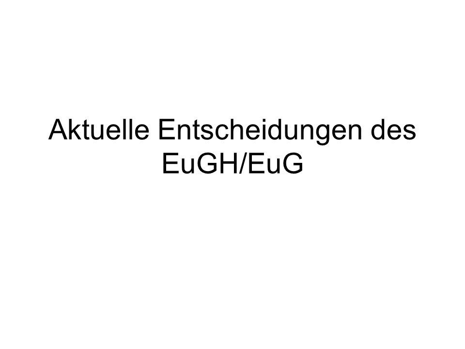 Aktuelle Entscheidungen des EuGH/EuG