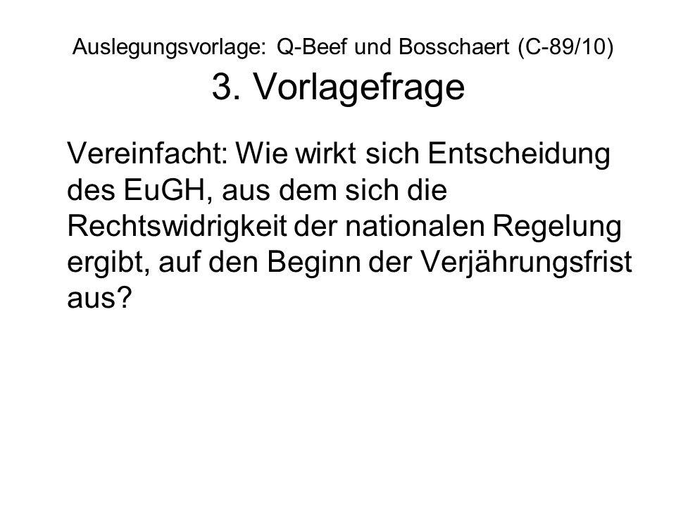 Auslegungsvorlage: Q-Beef und Bosschaert (C-89/10) 3. Vorlagefrage