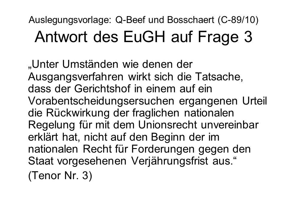 Auslegungsvorlage: Q-Beef und Bosschaert (C-89/10) Antwort des EuGH auf Frage 3