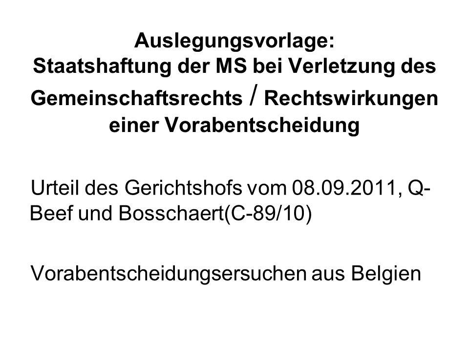 Auslegungsvorlage: Staatshaftung der MS bei Verletzung des Gemeinschaftsrechts / Rechtswirkungen einer Vorabentscheidung