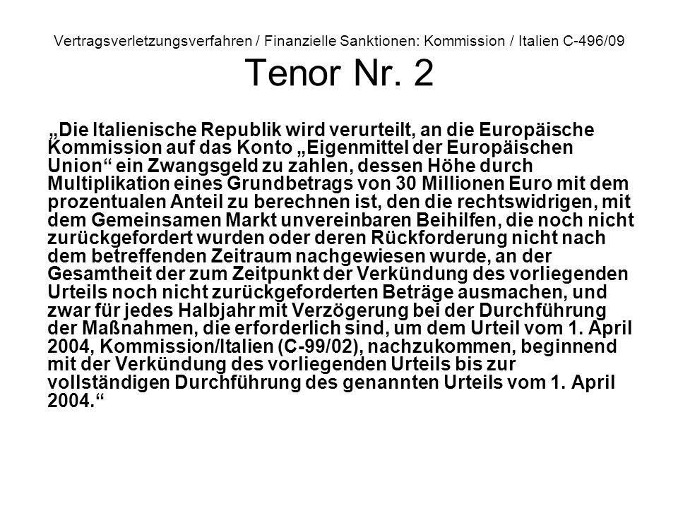 Vertragsverletzungsverfahren / Finanzielle Sanktionen: Kommission / Italien C‑496/09 Tenor Nr. 2