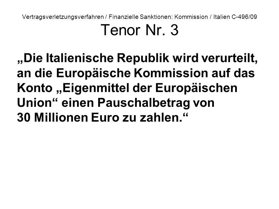 Vertragsverletzungsverfahren / Finanzielle Sanktionen: Kommission / Italien C‑496/09 Tenor Nr. 3