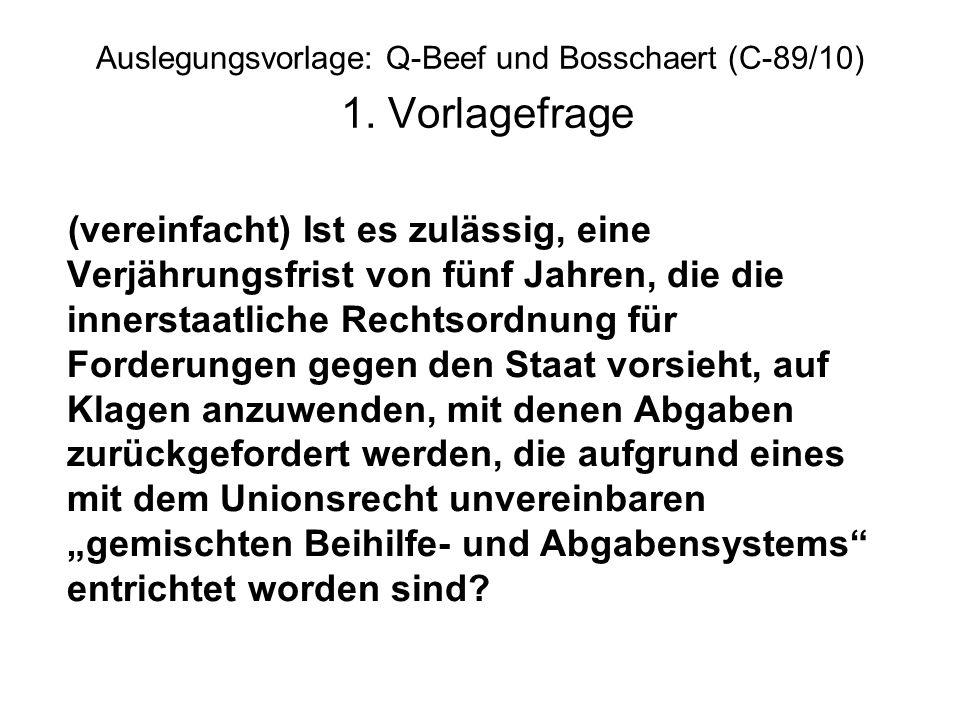 Auslegungsvorlage: Q-Beef und Bosschaert (C-89/10) 1. Vorlagefrage