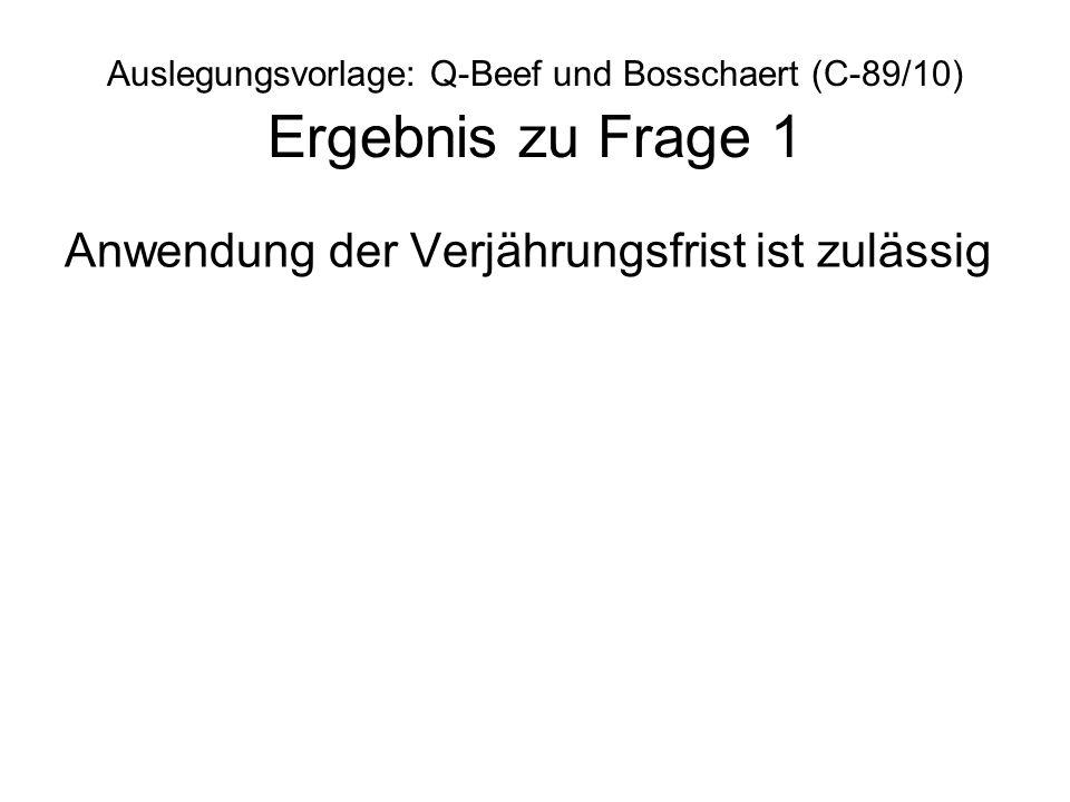 Auslegungsvorlage: Q-Beef und Bosschaert (C-89/10) Ergebnis zu Frage 1