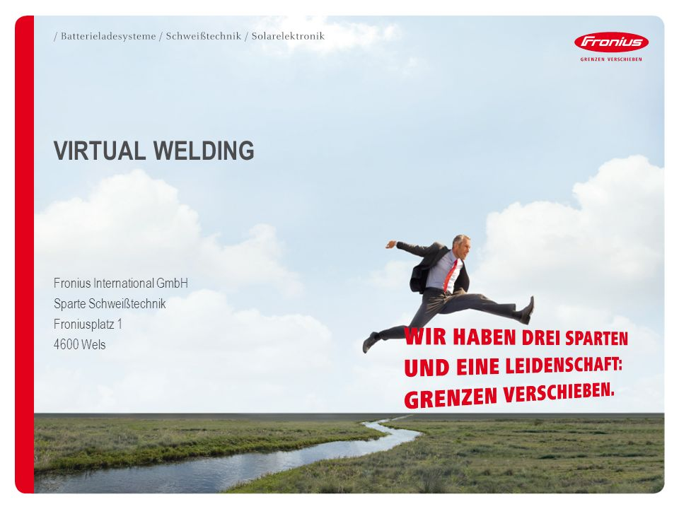 VIRTUAL WELDING Fronius International GmbH Sparte Schweißtechnik