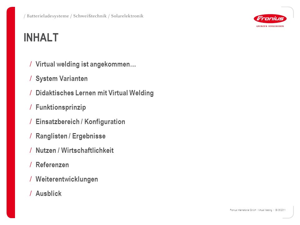 INHALT Virtual welding ist angekommen… System Varianten