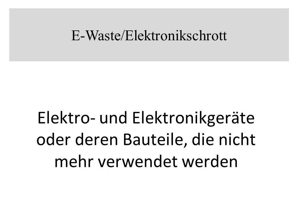 E-Waste/Elektronikschrott