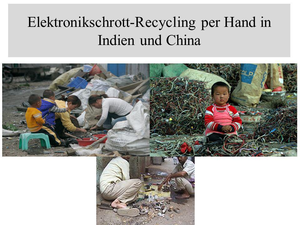 Elektronikschrott-Recycling per Hand in Indien und China