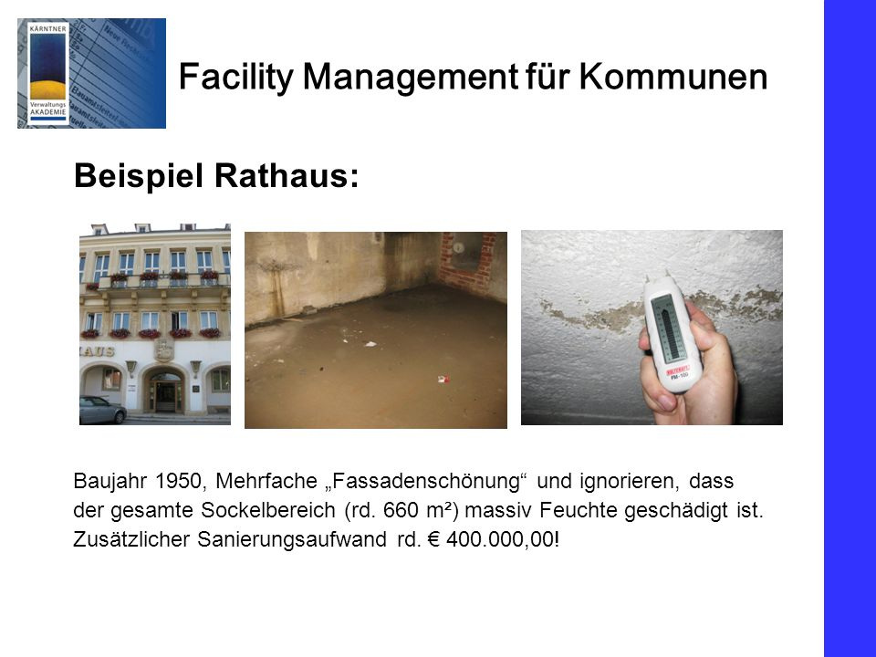 """Beispiel Rathaus: Baujahr 1950, Mehrfache """"Fassadenschönung und ignorieren, dass."""