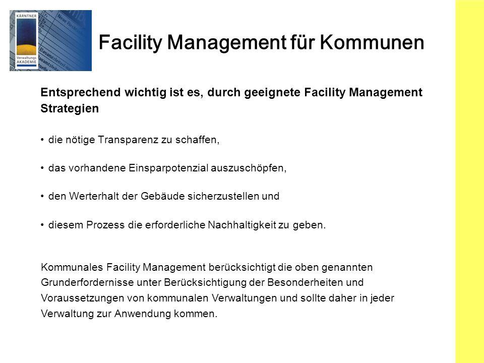 Entsprechend wichtig ist es, durch geeignete Facility Management
