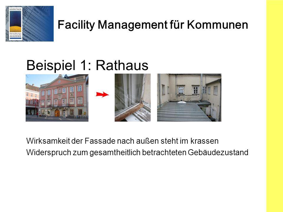 Beispiel 1: Rathaus Wirksamkeit der Fassade nach außen steht im krassen.