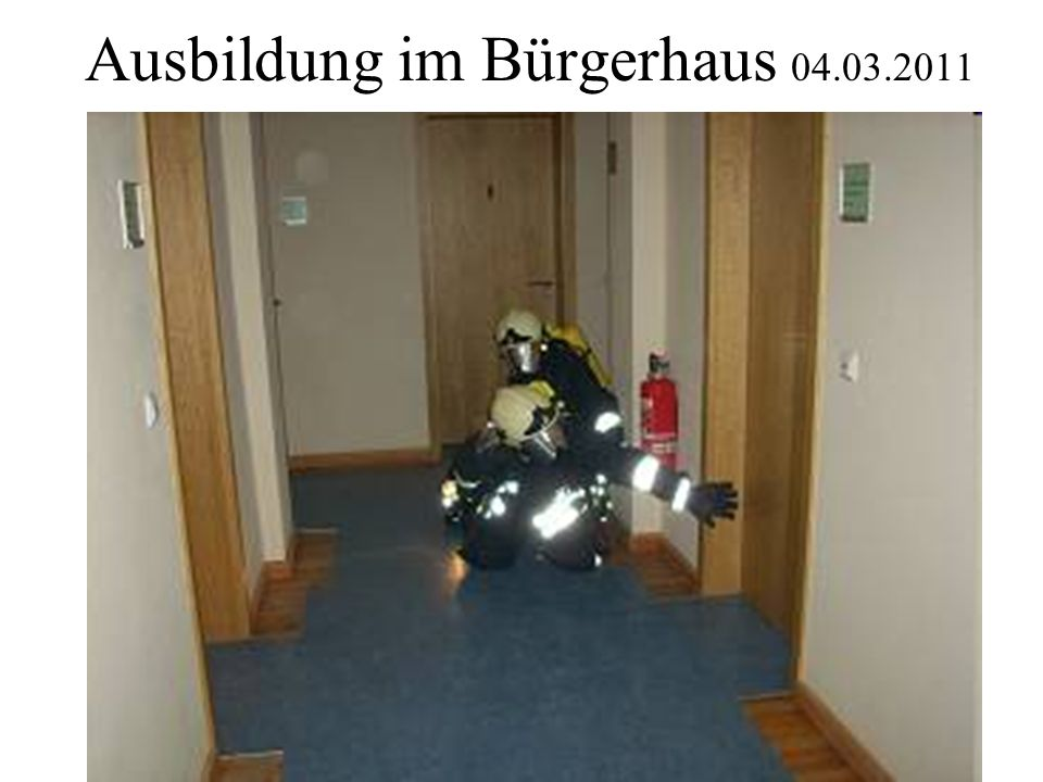 Ausbildung im Bürgerhaus 04.03.2011