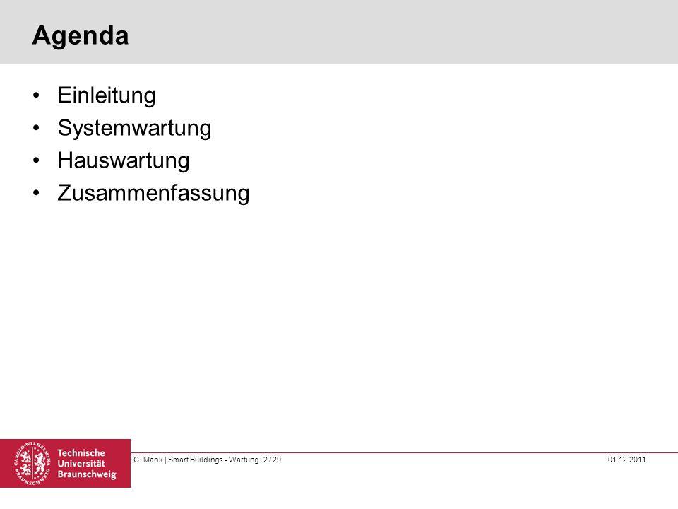 Agenda Einleitung Systemwartung Hauswartung Zusammenfassung AGENDA