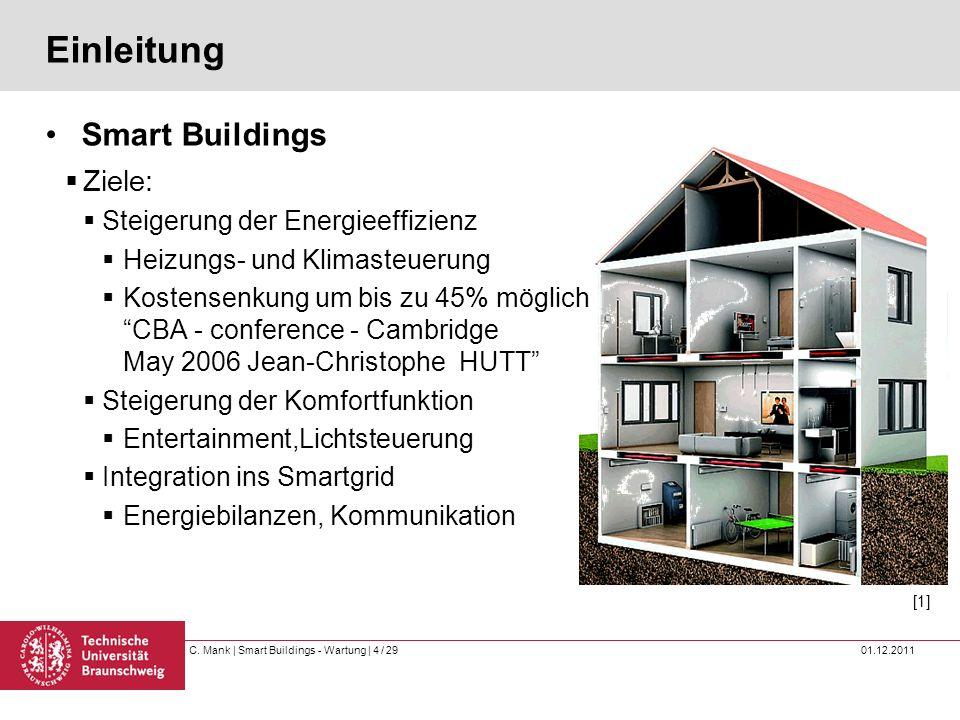 Einleitung Smart Buildings Ziele: Steigerung der Energieeffizienz