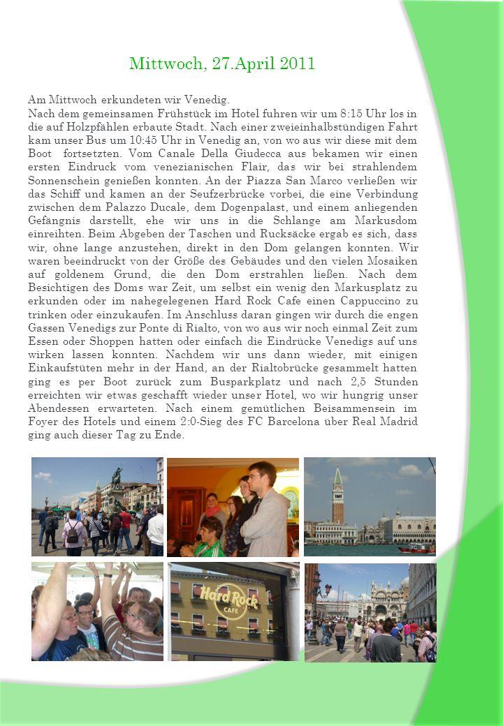 Mittwoch, 27.April 2011 Am Mittwoch erkundeten wir Venedig.
