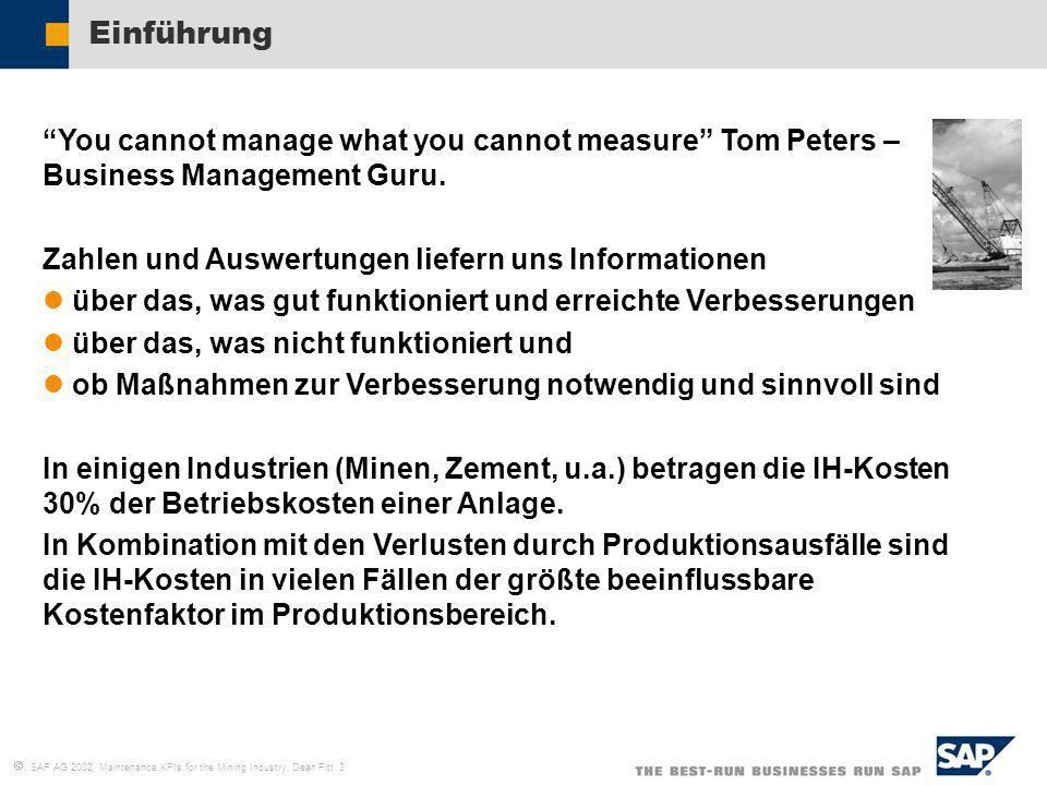 Einführung You cannot manage what you cannot measure Tom Peters – Business Management Guru. Zahlen und Auswertungen liefern uns Informationen.