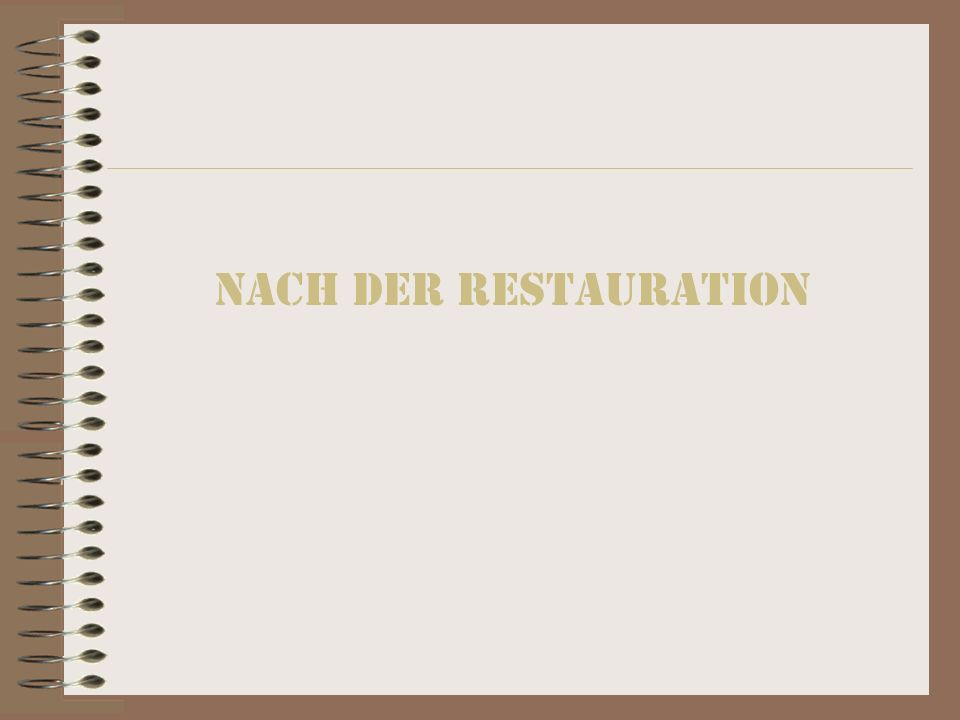NACH DER RESTAURATION