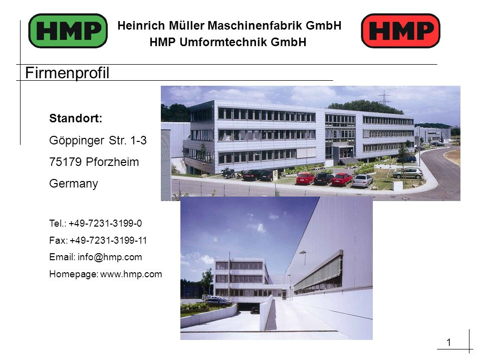 Firmenprofil Standort: Göppinger Str. 1-3 75179 Pforzheim Germany
