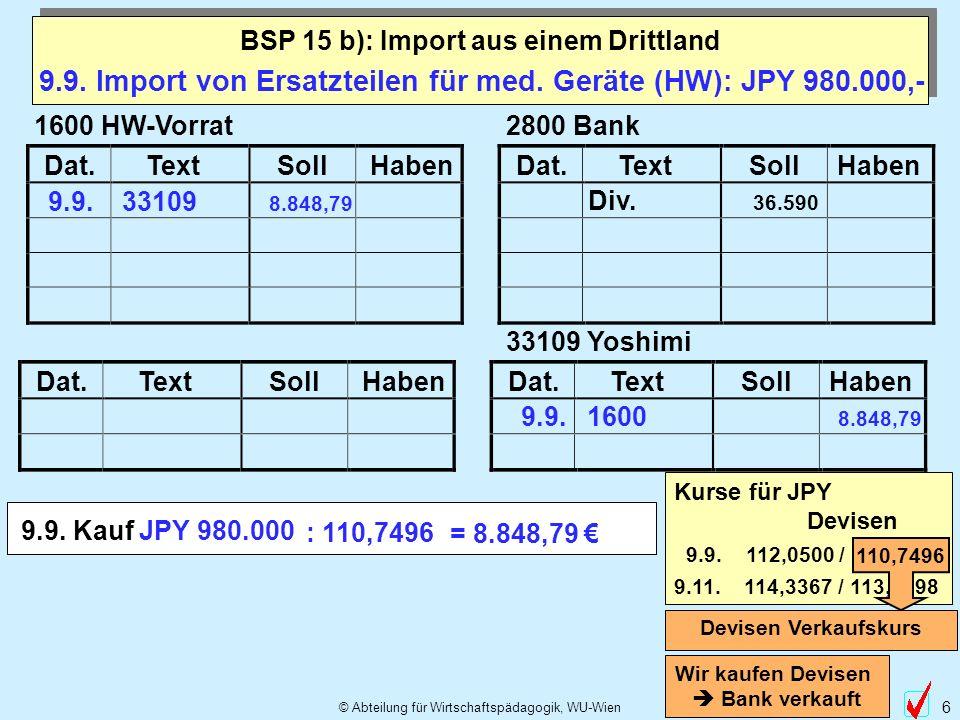 9.9. Import von Ersatzteilen für med. Geräte (HW): JPY 980.000,-