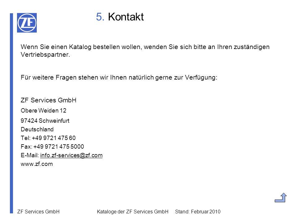 5. Kontakt Wenn Sie einen Katalog bestellen wollen, wenden Sie sich bitte an Ihren zuständigen Vertriebspartner.