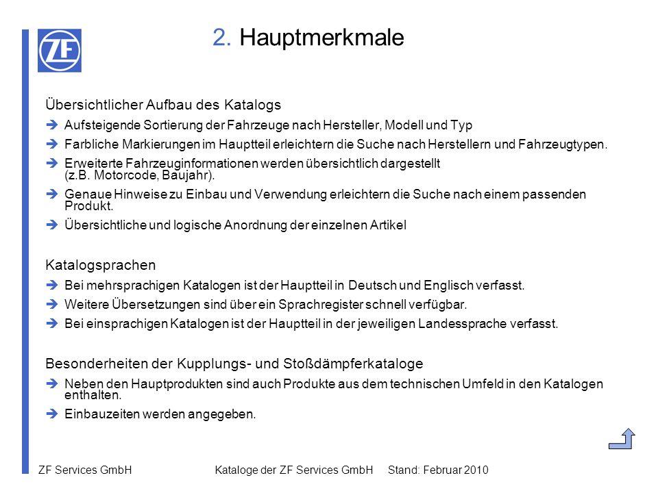 2. Hauptmerkmale Übersichtlicher Aufbau des Katalogs Katalogsprachen