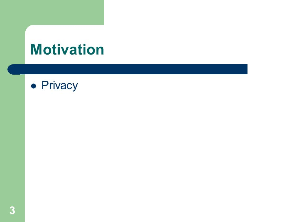 Motivation Privacy