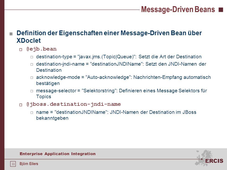 Message-Driven Beans Definition der Eigenschaften einer Message-Driven Bean über XDoclet. @ejb.bean.