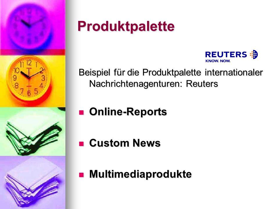 Produktpalette Online-Reports Custom News Multimediaprodukte