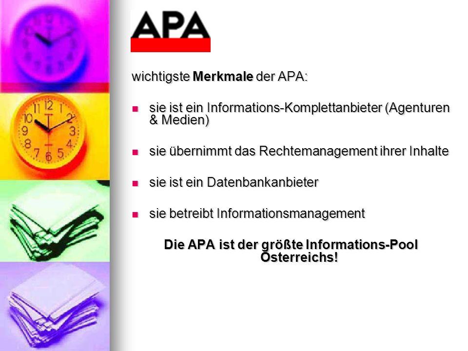 Die APA ist der größte Informations-Pool Österreichs!