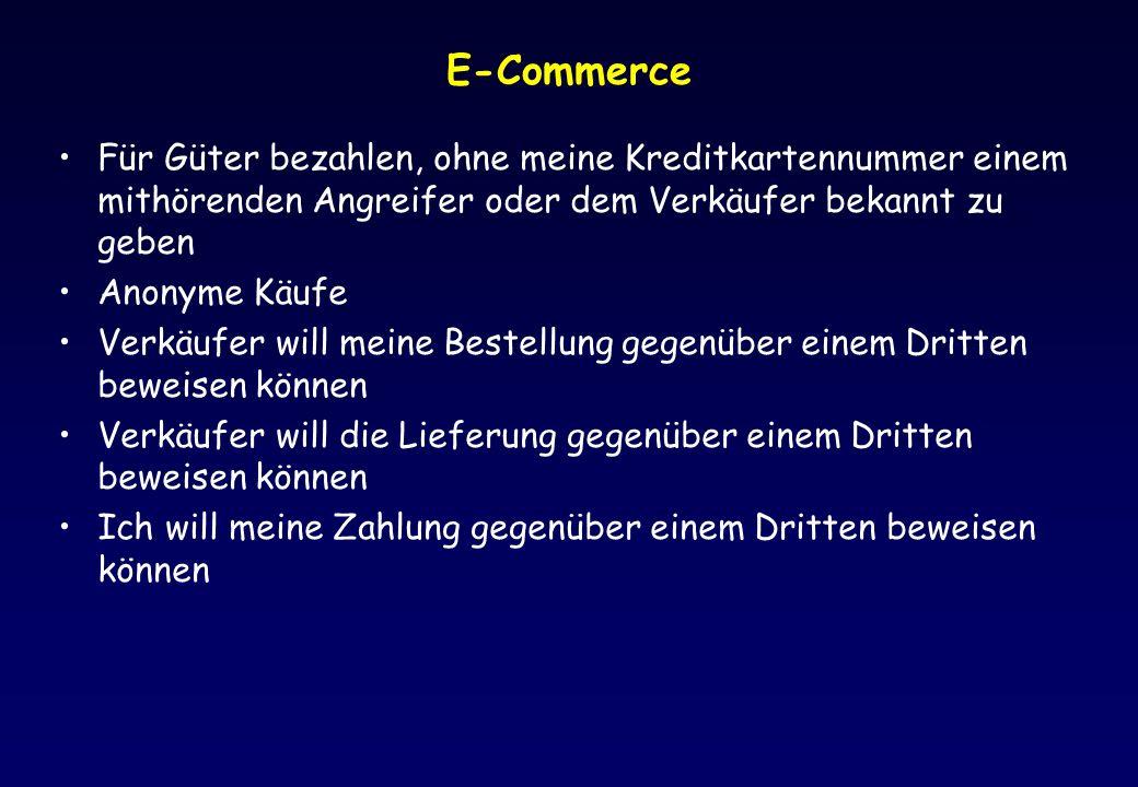 E-Commerce Für Güter bezahlen, ohne meine Kreditkartennummer einem mithörenden Angreifer oder dem Verkäufer bekannt zu geben.
