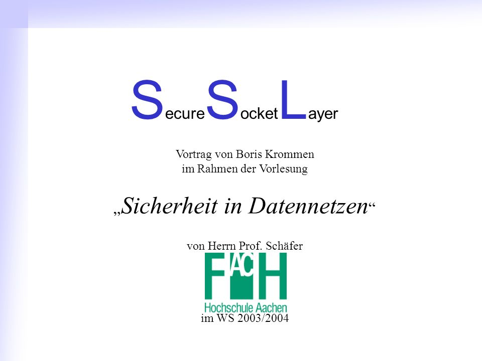 "SecureSocketLayer ""Sicherheit in Datennetzen"
