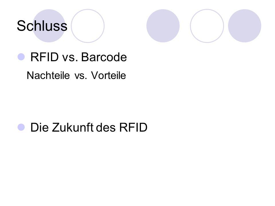 Schluss RFID vs. Barcode Nachteile vs. Vorteile Die Zukunft des RFID