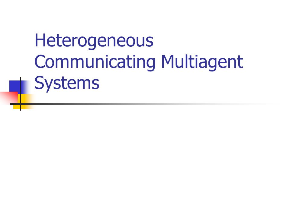 Heterogeneous Communicating Multiagent Systems