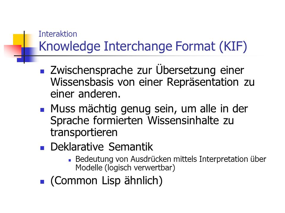 Interaktion Knowledge Interchange Format (KIF)