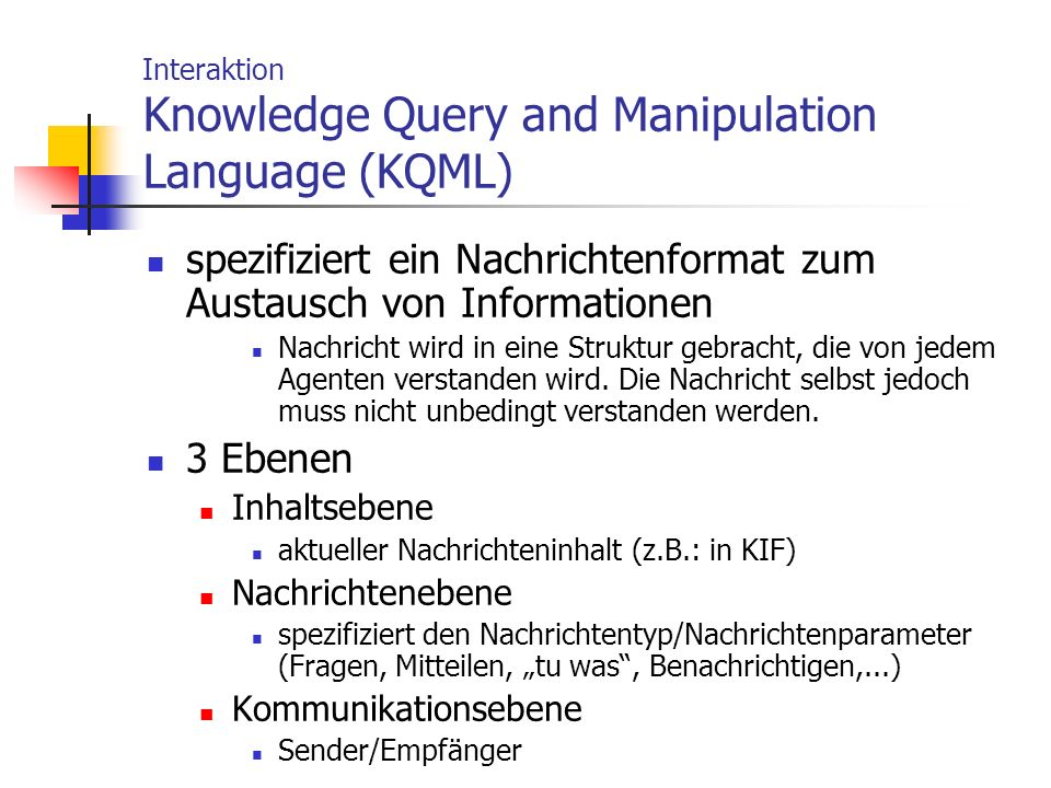 Interaktion Knowledge Query and Manipulation Language (KQML)