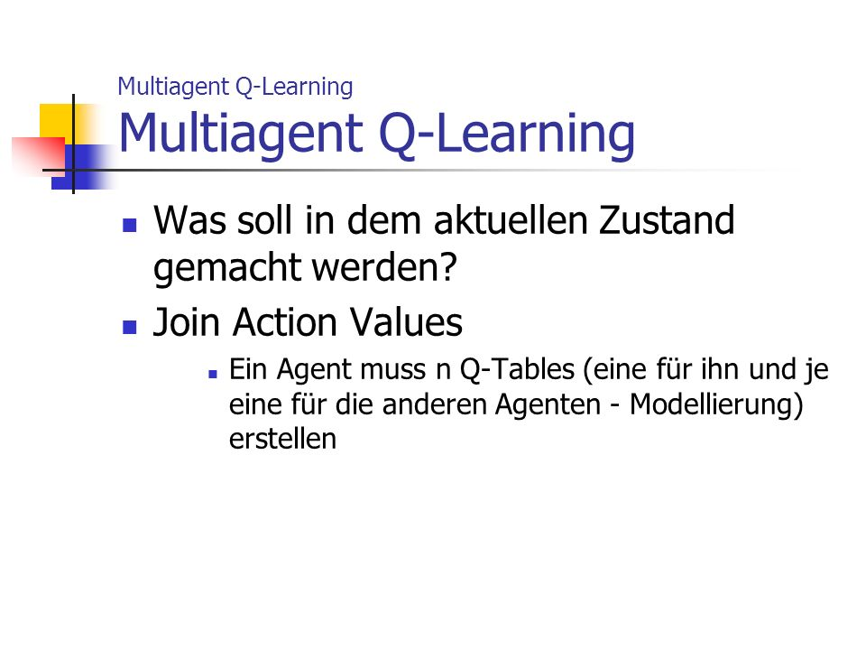 Multiagent Q-Learning Multiagent Q-Learning