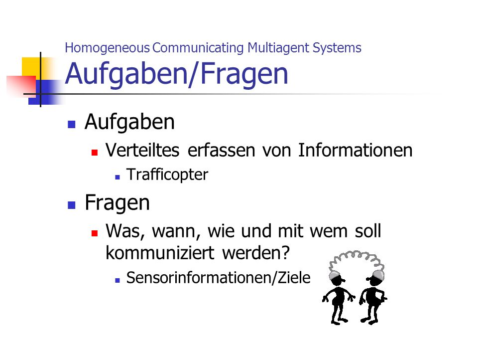 Homogeneous Communicating Multiagent Systems Aufgaben/Fragen