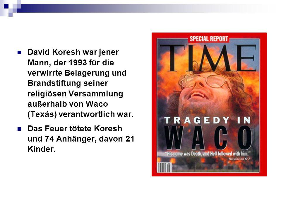 David Koresh war jener Mann, der 1993 für die verwirrte Belagerung und Brandstiftung seiner religiösen Versammlung außerhalb von Waco (Texás) verantwortlich war.