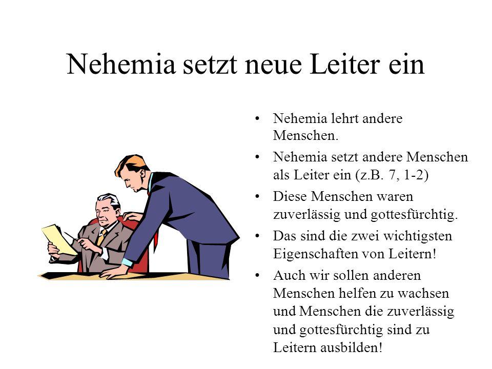 Nehemia setzt neue Leiter ein
