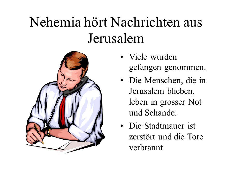 Nehemia hört Nachrichten aus Jerusalem