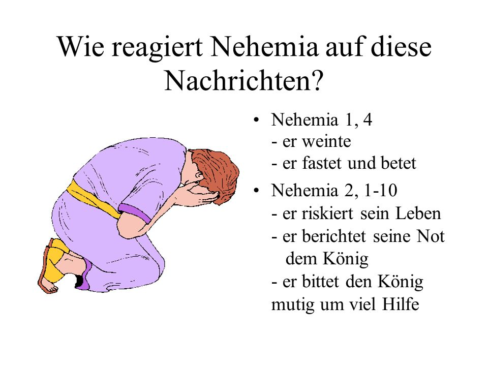 Wie reagiert Nehemia auf diese Nachrichten