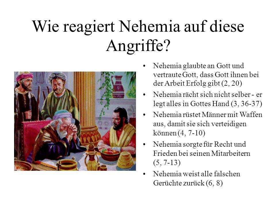 Wie reagiert Nehemia auf diese Angriffe