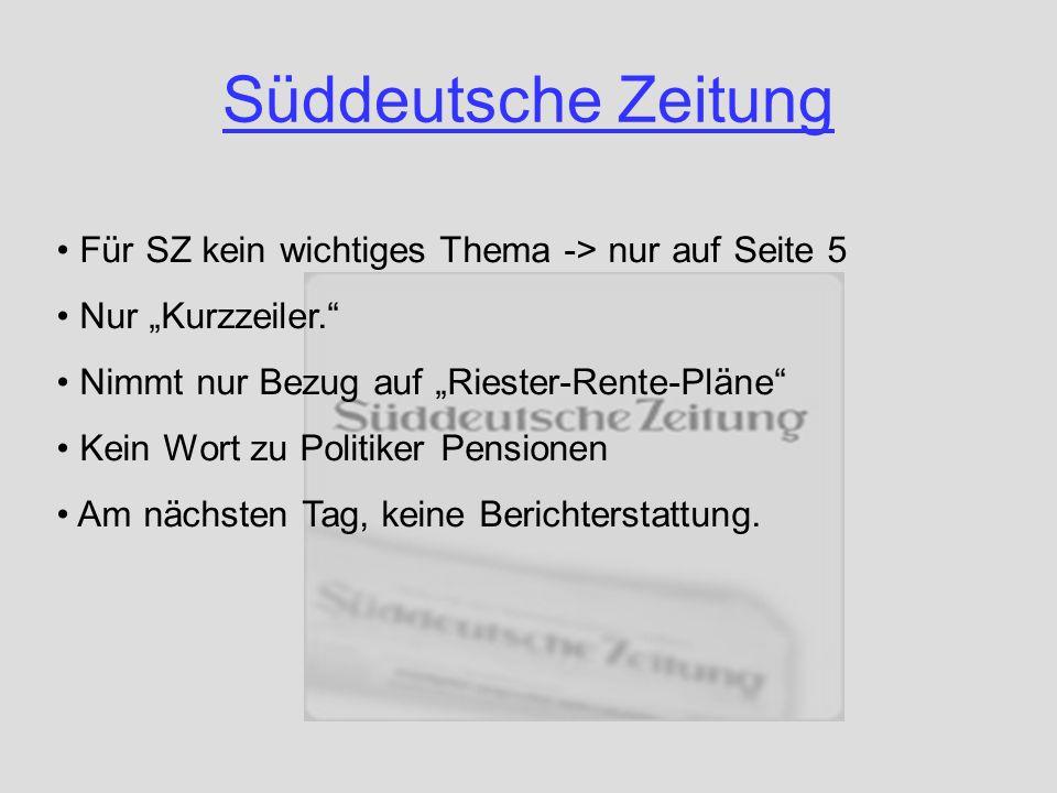 Süddeutsche Zeitung Für SZ kein wichtiges Thema -> nur auf Seite 5