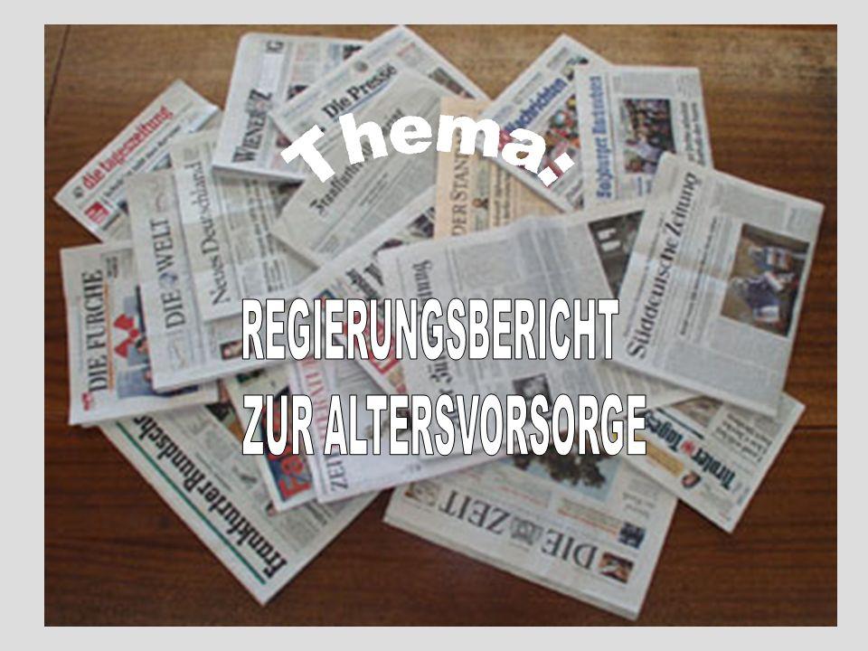 Thema: REGIERUNGSBERICHT ZUR ALTERSVORSORGE