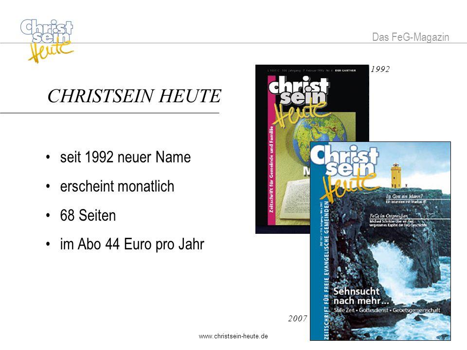 CHRISTSEIN HEUTE CHRISTSEIN HEUTE • seit 1992 neuer Name