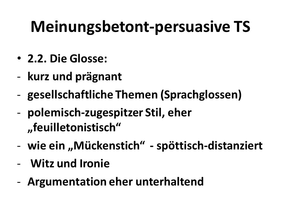 Meinungsbetont-persuasive TS