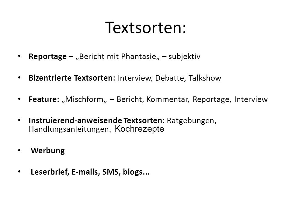 "Textsorten: Reportage – ""Bericht mit Phantasie"" – subjektiv"
